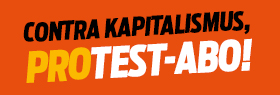 Contra Kapitalismus, Protest-Abo!